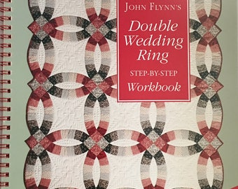 John Flynns Double Wedding Ring Step-By-Step Workbook