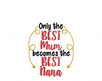 Only the Best Mum becomes the Best Nana - Kitchen - Towel Design - 2 Sizes Included - Embroidery Design -   DIGITAL Embroidery DESIGN