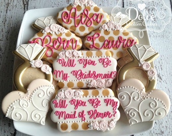 Will You Be My Bridesmaid Maid Of Honor Matron of Honor Bachelorette Bridal Shower Engagement Wedding Cookies