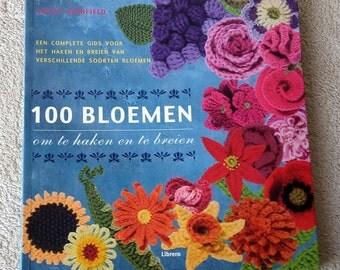 100 Bloemen om te haken en te breien (Dutch book of knitting and crocheting patterns)