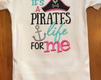 It's a Pirate's Life For Me Shirt or Baby Bodysuit