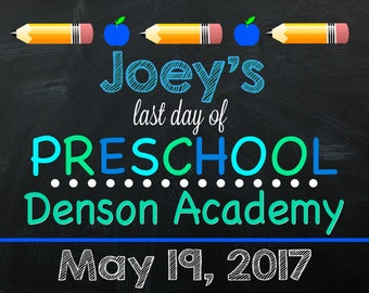 Last Day of Preschool Sign - Personalized Last Day of School Sign - Last Day of School - Chalkboard Sign - Digital - Sign - Any Grade