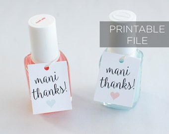 Printable Mani Thanks tags, Nail Polish Favor Tags Printable, Custom Bridal Shower Favor Tags, Downloadable Favor Gift Tags, DIY favor