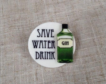 Gin badge - Gin brooch - Gin pin - Quirky badge - Gin and tonic - Gin gift - Gift for her