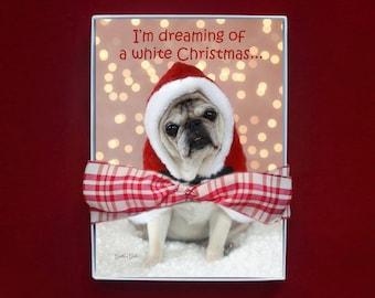 BOXED CHRISTMAS CARDS - pug christmas cards - 5x7 - I'm Dreaming Of A White Christmas