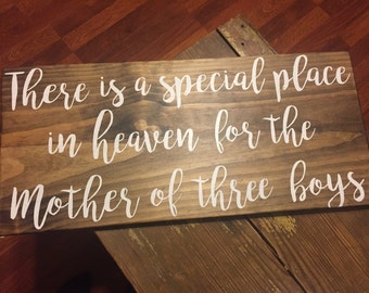 "Wood ""There is a special place in heaven"" Sign"