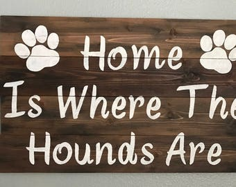 Home Is Where The Hounds Are