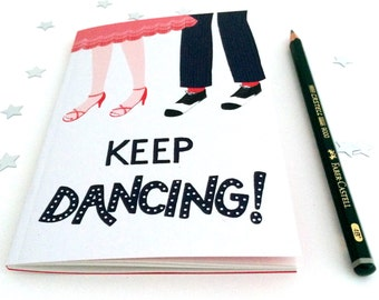 Keep Dancing A6 Notebook (Plain) - Perfect size for your handbag!