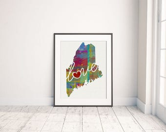Maine Love - ME - A Colorful Watercolor Style Wall Art Hanging & State Map Artwork Print - College, Moving, Engagement and Shower Gift