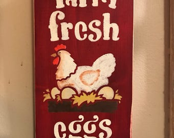 Farm Fresh Eggs Sign- Hand Painted /Kitchen Decor/Country kitchen decor 11x6