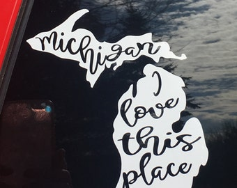 Michigan I Love This Place vinyl car decal, Michigan state decal with saying, state decal, wall window laptop decal