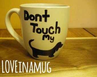 Mug-Cup-Coffee Mug-Coffee Cup-Funny Mug-Valentine's Day Gift-Gift-Birthday Gift-Don't Touch My Weiner