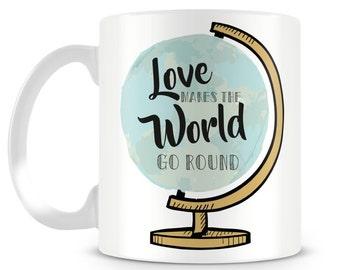 Love makes the world go round mug design. Love travel design