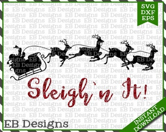 Sleigh'n It Christmas Cut File (SVG, EPS and DXF)