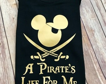 A Pirate's Life For Me Disney Mickey Pirate Shirt Pirate's of the Caribbean Disney World Disneyland Gold Silver
