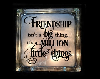 Friendship Gift - Friendship Million Little Things - Friendship Isn't A Big Thing Lighted Glass Block - Friendship Nightlight - GB-1130