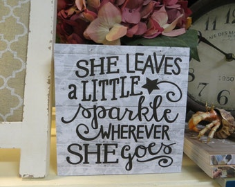 "Wood Sign, ""She Leaves a Little Sparkle Wherever she Goes"", Girls Bedroom Decor, Nursery decor"