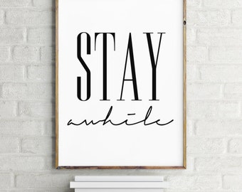 Printable Art, Wall Art Print, Instant Download, Printable Quotes, Home Decor, Motivational Art, Printable Wall Art, Stay Awhile