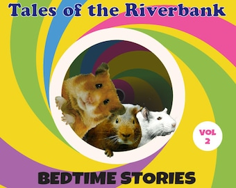 Further Tales of the Riverbank Bedtime Stories Volume 2