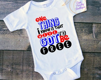 One thing I know is we've have got to be FREE/ Memorial day shirt/ 4th of July shirt/ babyshower gift/ Newborn/ Military baby/ Freedom