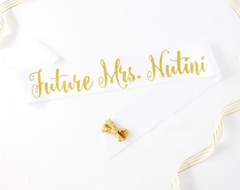 Personalized Future Mrs Sash in Font #2 - Custom Bachelorette Sash - Bride Sash - Bachelorette Sash - Bachelorette Party Sash