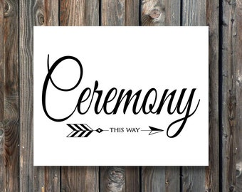 PRINTABLE Wedding Ceremony Sign–Ceremony This Way Sign-PRINTABLE Wedding Direction Sign-Wedding Reception Sign-Instant Download