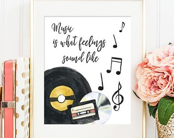 75% OFF SALE - Music Is What Feelings Sound Like - 8x10 Printable Art, Home Decor, Quote Print, Printable Quote, Wall Art, Wall Decor