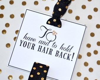 Bachelorette party favor. Bachelorette Hair Tie, Bridesmaid gift, hold your hair back, bride tribe, bachelorette favor, team bride,