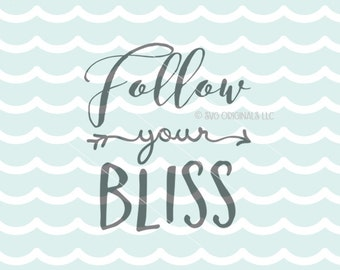 Follow Your Bliss SVG Vector File. Cricut Explore & more. Cut or Print. Follow Your Dreams Bliss Inspirational Motivational Dreams SVG