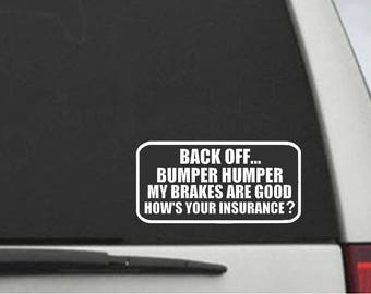Back Off BUMPER HUMPER Decal  Tailgater  Car  Window Decal Vinyl Sticker