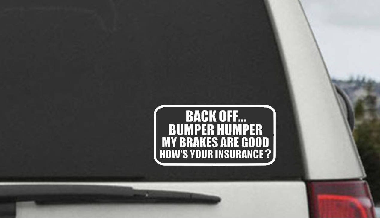 Back Off BUMPER HUMPER Decal Tailgater Car Window Decal - Advocare car decal stickers