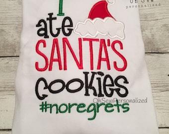 I ate Santa's Cookies #noregrets / christmas shirt / Girl Christmas Shirt / Boy Christmas Shirt