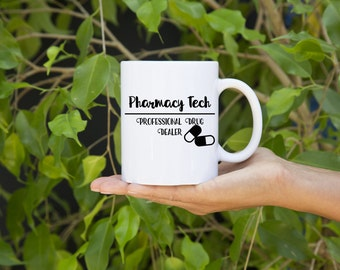 Pharmacy Tech, Professional Drug Dealer, Funny Mug, Gift