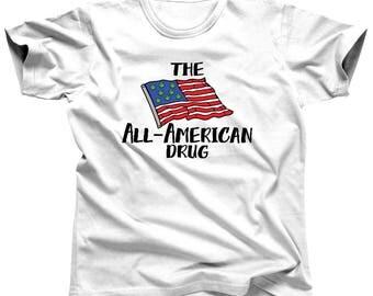 Medical Marijuana Top - All American Drug - Cannabis Shirt - Stoner Gift - Pot Leaf - Weed Tshirt - Mary Jane T Shirt - Kush Tee