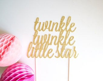 Twinkle Twinkle Little Star Cake Topper  l  Twinkle Twinkle Little Star Party  l  Star Themed Party  l  Baby Shower  l  Birthday Party