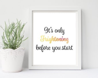 It's Only Frightening Before You Start, Inspirational Wall Art, Motivational Wall Art, Office Wall Art, Bedroom Wall Art, Cubicle Wall Art