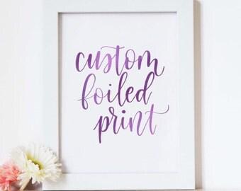 Custom foiled print // hand lettered