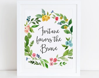 Fortune Favors The Brave Art Print, Instant Download, Printable Home Decor, Digital Art Print, Love Floral Printable, Brave Art Print