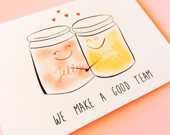 Peanut butter and jelly card, we make a good team