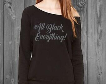 All Black Everything off shoulder sweatshirt, Womens Off Shoulder Sweatshirt, Funny Sweater