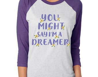 You Might Say I'm A Dreamer - Tangled Shirt - Disney Shirt