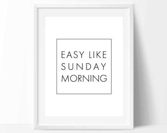 Inspirational quote – Easy like Sunday morning – Printable art