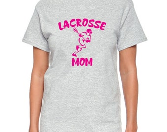 Lacrosse Mom or Dad - Black, White or Gray T-Shirt