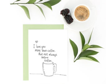 Funny Valentine Card - I Love You More Than Coffee - Wife Valentine, Husband Card, Funny Card