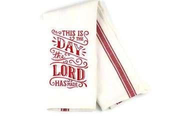 Kitchen Towel - Dish Towel - Towel - Tea Towel - Bible Verse Towel - This Is The Day The Lord Has Made
