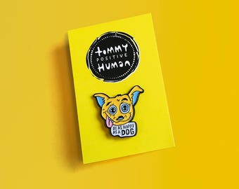 Happy as a dog' enamel pin