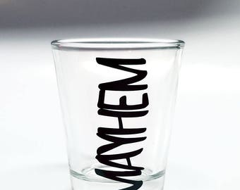 MAYHEM SHOT GLASS
