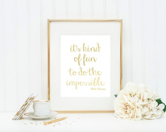 It's Kind of Fun to Do the Impossible: Quote Foil Art! Real foil - Choose any color