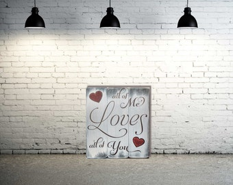 All of Me Loves All of You Sign - Anniversary Gifts for Men - All of Me Loves All of You - Large Wood Sign - All of Me - Wood Signs
