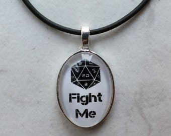 FIGHT ME - Pendant Necklace Dungeons and Dragons Geek Nerd D20 Dice Roleplay